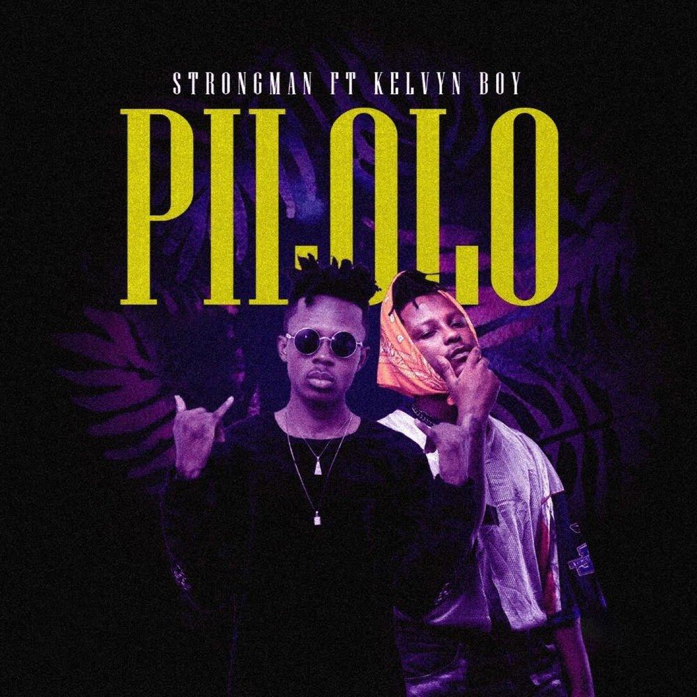 (DOWNLOAD) Strongman – Pilolo [feat. Kelvyn Boy] (Prod. Nixie)