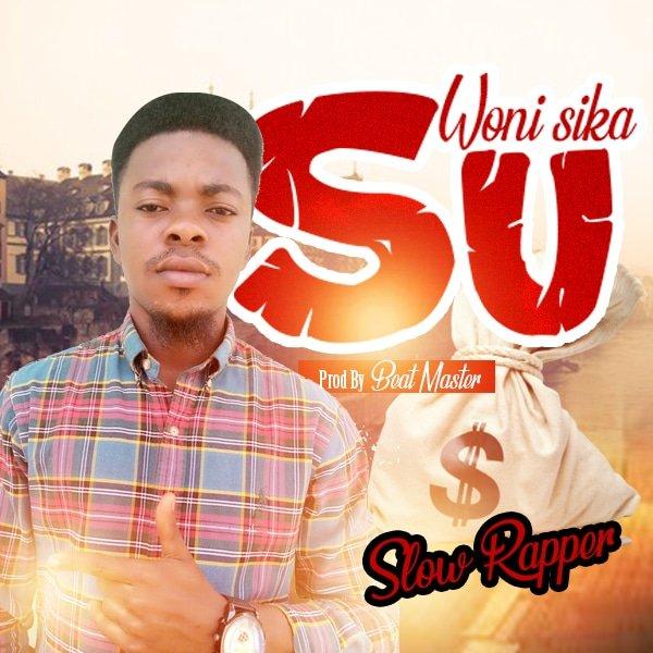 Slow-Rapper-Wo-Ni-Sika-Su-Prod-by-Beat-Masta